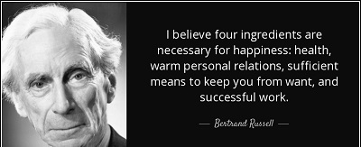quote-i-believe-four-ingredients-are-necessary-for-happiness-health-warm-personal-relations-bertrand-russell-137-83-60
