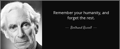 quote-remember-your-humanity-and-forget-the-rest-bertrand-russell