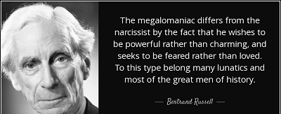 quote-the-megalomaniac-differs-from-the-narcissist-by-the-fact-that-he-wishes-to-be-powerful-bertrand-russell-25-49-26
